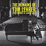 The Remains of Tom Lehrer [Explicit]