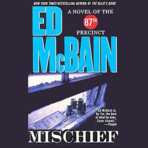 Mischief                   By:                                                                                                                                 Ed McBain                               Narrated by:                                                                                                                                 Len Cariou                      Length: 3 hrs and 10 mins     1 rating     Overall 5.0