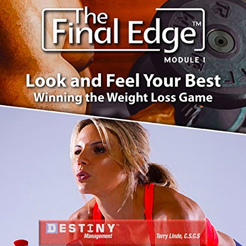 The Final Edge: Look & Feel Your Best - Winning the Weight Loss Game audiobook cover art