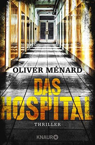 Das Hospital: Thriller (Ein Fall für Christine Lenève, Band 2)