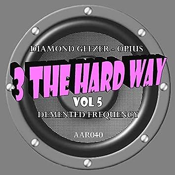 3 Hard Way Vol 5
