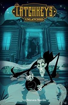Latchkeys: Unlatched by [Steven Savile]