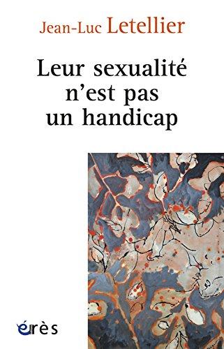 Leur sexualité n'est pas un handicap : Prendre en compte la dimension sexuelle dans l'accompagnement des personnes en situation de handicap
