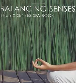 Balancing Senses: The Six Senses Spa Book