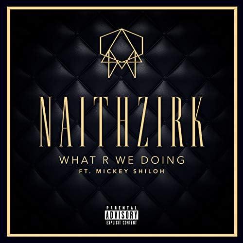 NaithZirk feat. Mickey Shiloh