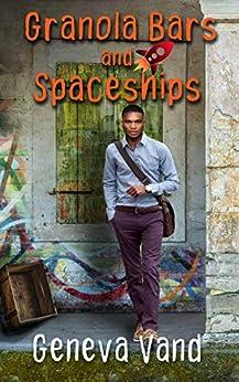 Granola Bars and Spaceships (Iska Universe Book 1) by [Geneva Vand]