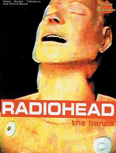 Radiohead the Bends: The Bends - Vocal-Guitar-Tablature and Chord Boxes (Popular Matching Folios)