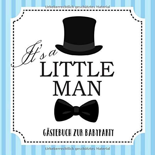 It's a little Man - Gästebuch zur Babyparty: Babyshower Deko für Junge   Baby Party Geschenke   Buntes Buch mit tollen Fragen an die Gäste und Platz für Wünsche, Zeichnungen und Fotos