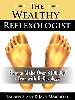 The Wealthy Reflexologist by [Lauren Slade, Jack Marriott]