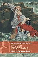 The Cambridge Companion to English Melodrama (Cambridge Companions to Literature)
