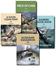 RAF Royal Air Force Derek Robinson 4 Books Set Collection (Piece of Cake, A Good Clean Fight, Damned Good Show, Goshawk Sq...