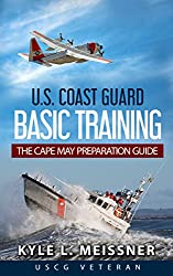 Image: U.S. Coast Guard Basic Training: The Cape May Preparation Guide | Kindle Edition | by Kyle Meissner (Author). Publication Date: July 17, 2018
