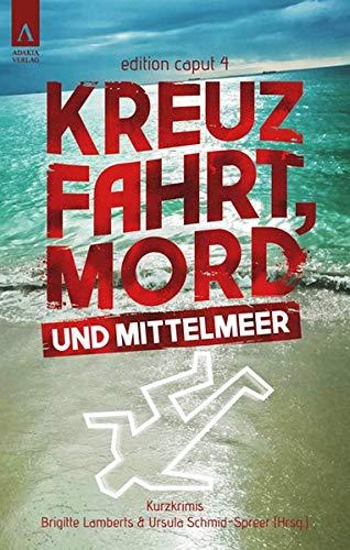 Kreuzfahrt, Mord und Mittelmeer (edition caput)