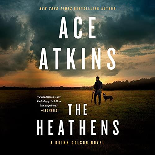 The Heathens: A Quinn Colson Novel, Book 11