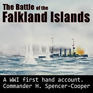 The Battle of the Falkland Islands     1914: The Royal Navy and War in the Sout Atlantic in the Early Days of the First World War              By:                                                                                                                                 H Spencer-Cooper                               Narrated by:                                                                                                                                 Felbrigg Napoleon Herriot                      Length: 5 hrs and 8 mins     21 ratings     Overall 4.1