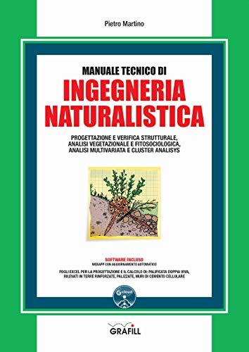 Manuale tecnico di ingegneria naturalistica. Con software
