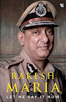Let Me Say it Now by [Rakesh Maria]
