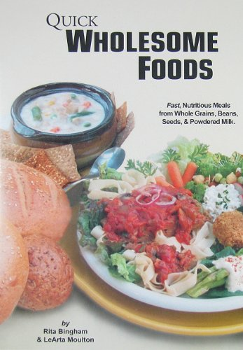 Quick Wholesome Foods - Fast, Nutritious Meals from Whole Grains, Beans, Seeds & Powdered Milk