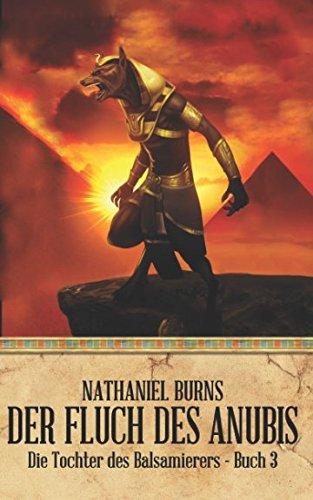 Der Fluch des Anubis (Die Tochter des Balsamierers, Band 3)