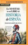 Eso no estaba en mi libro de historia de España / That Was Not In My History Book of Spain