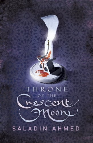 Throne of the Crescent Moon (The Crescent Moon Kingdoms Book 1) (English Edition)
