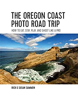 The Oregon Coast Photo Road Trip  How To Eat Stay Play and Shoot Like a Pro