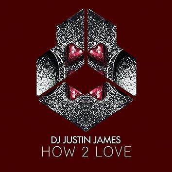 How 2 Love