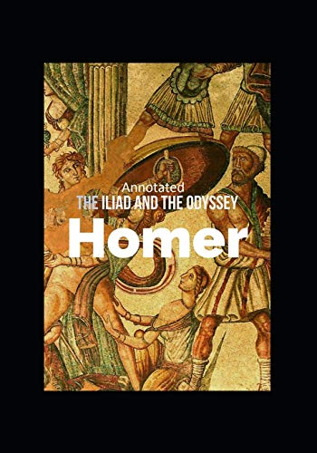 The Iliad and the Odyssey (Annotated)