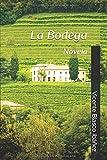 La Bodega: Novela...