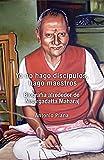 Yo no hago discípulos, hago maestros. Biografía alrededor de Nisargadatta Mmaharaj