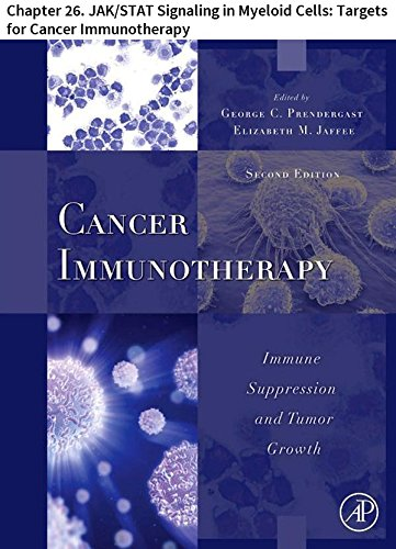 Cancer Immunotherapy: Chapter 26. JAK/STAT Signaling inMyeloid Cells: Targets forCancer Immunotherapy (English Edition)