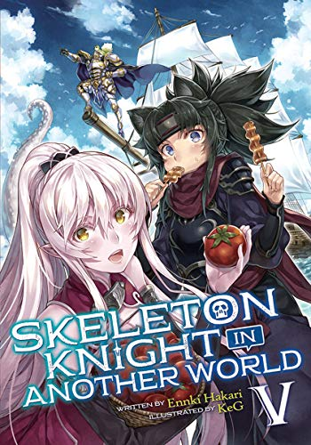 Skeleton Knight in Another World (Light Novel) Vol. 5 (English Edition)