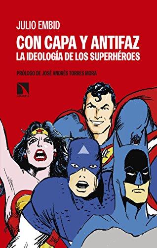 Con capa y antifaz: La ideología de los superhéroes (Mayor nº 661)
