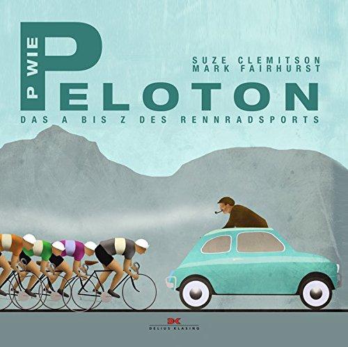 P wie Peloton: Das A bis Z des Rennradsports