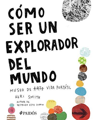Cómo Ser Un Explorador del Mundo: Museo de Arte (Vida) Portátil