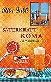 Sauerkrautkoma: Der fünfte Fall für den Eberhofer, Ein Provinzkrimi (Franz Eberhofer, Band 5) - Rita Falk