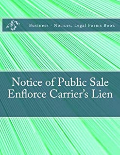 Notice of Public Sale - Enflorce Carrier's Lien: Business - Notices, Legal Forms Book