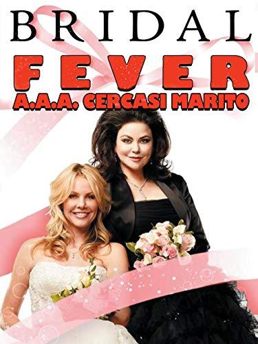 Bridal Fever - A.A.A. Cercasi Marito