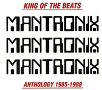 King Of The Beats: Anthology 1985-1988 by Mantronix (2012-01-24)