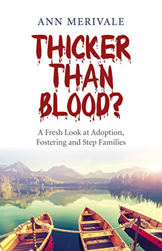 Compare Textbook Prices for Thicker Than Blood?: A Fresh Look at Adoption, Fostering and Step Families  ISBN 9781782798361 by Merivale, Ann