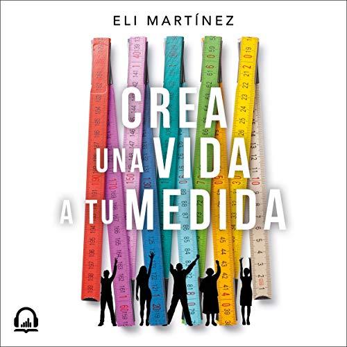Crea una vida a tu medida [Create a Personalized Life] audiobook cover art