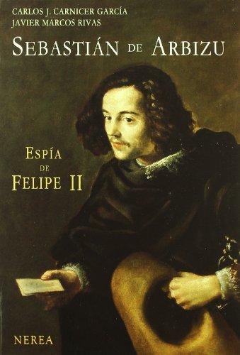 Sebastián de Arbizu: Espía de Felipe II (Serie Media)