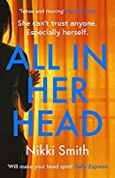 All in Her Head: 'Tense and moving' (Harriet Tyce) - the new must-read thriller of 2020