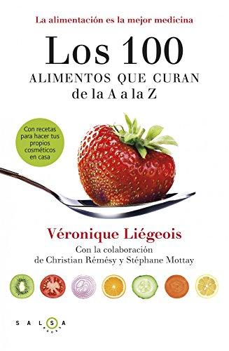 Los 100 alimentos que curan de la A a la Z: La alimentación es la mejor medicina (Salsa Books)