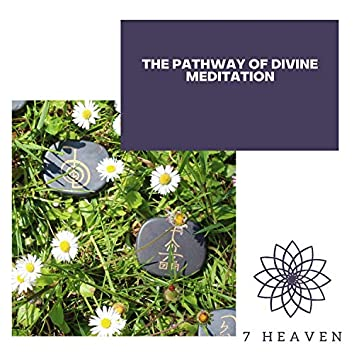 The Pathway Of Divine Meditation