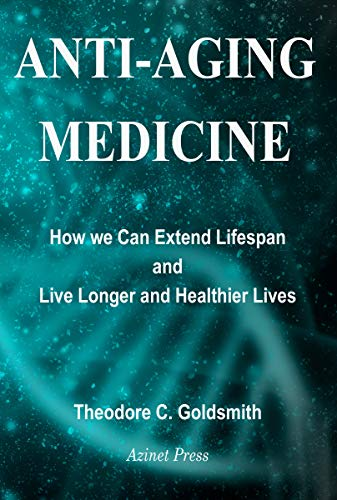 51npfDlWIZL - Anti-Aging Medicine: How We Can Extend Lifespan and Live Longer and Healthier Lives