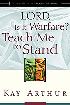 Lord Is It Warfare? Teach Me to Stand  A Devotional Study on Spiritual Victory