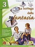 La bottega della fantasia. Ediz. verde. Per la Scuola media. Con espansione online (Vol. 3)