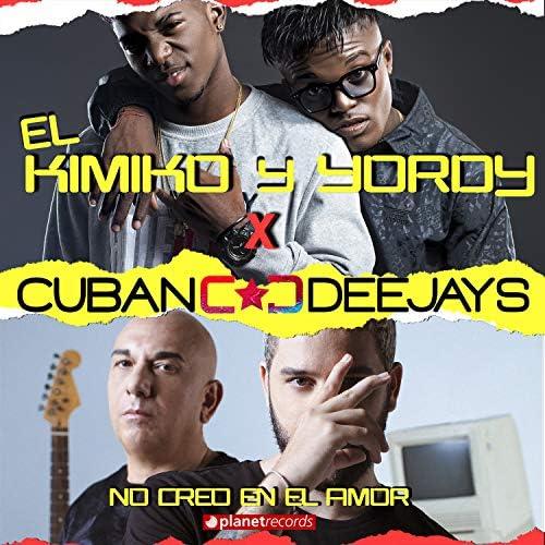 El Kimiko y Yordy & Cuban Deejays