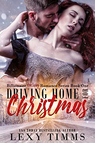 Driving Home for Christmas: steamy billionaire romance (Billionaire Holiday Romance Series Book 1) (English Edition)